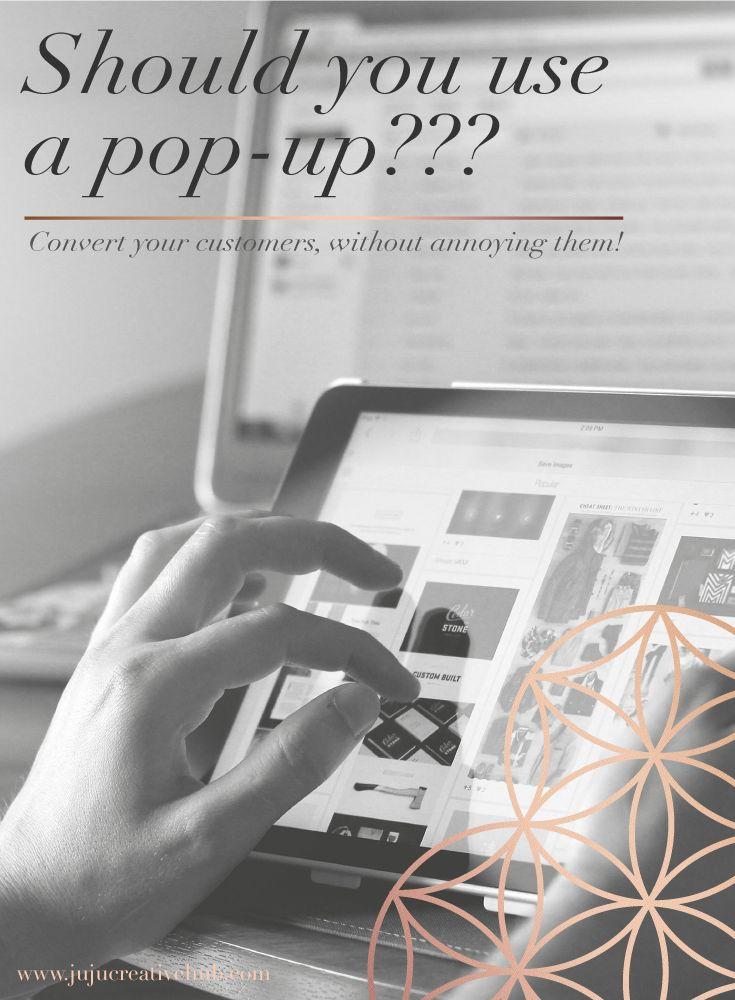Should You Use A Pop-Up On Your Site? — JuJu Creative Hub