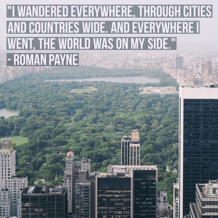 """I wandered everywhere, through cities and countries wide. And everywhere I went, the world was on my side."" - Roman Payne #travel #quote #travelquote #toptravelquotes"
