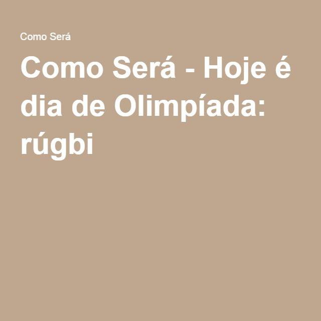 Como Será - Hoje é dia de Olimpíada: rúgbi