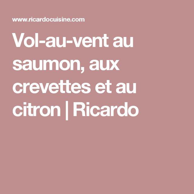 Vol-au-vent au saumon, aux crevettes et au citron | Ricardo