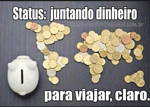 Juntando dinheiro para viajar...
