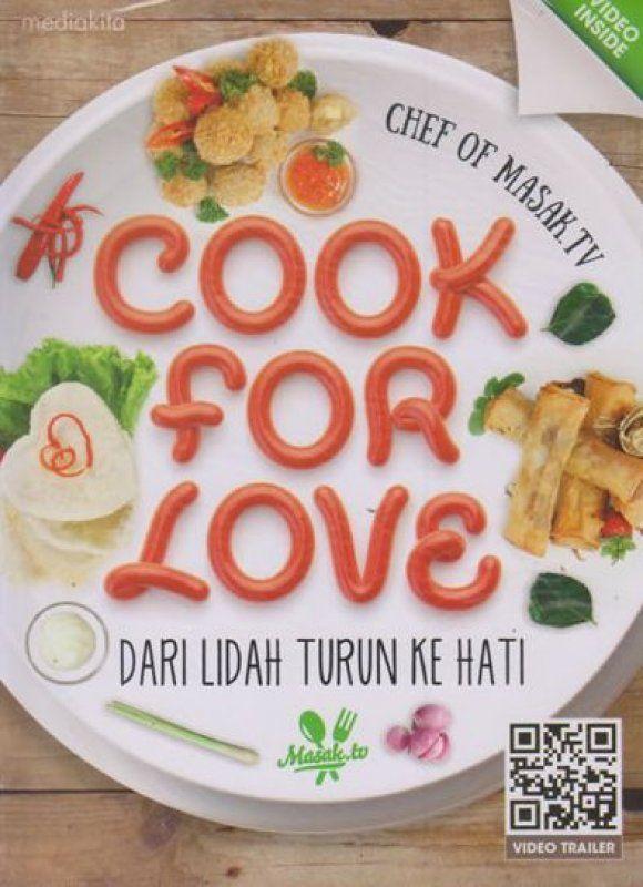 Judul Cook For Love Dari Lidah Turun Ke Hati No Isbn 9789797945121 Penulis Chef Of Masak Tv Penerbit Mediakita Tanggal T Resep Masakan Masakan Buku