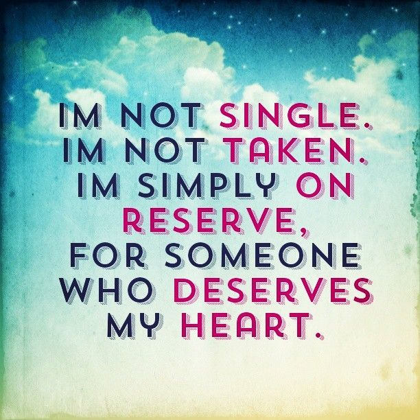 Im not single im not taken im simply on reserve for for Simply singles
