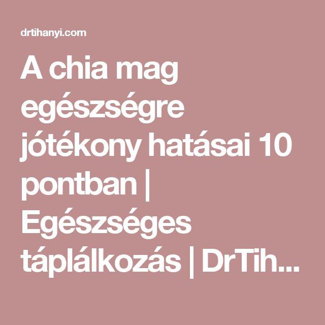 A chia mag egészségre jótékony hatásai 10 pontban   Egészséges táplálkozás   DrTihanyi.com
