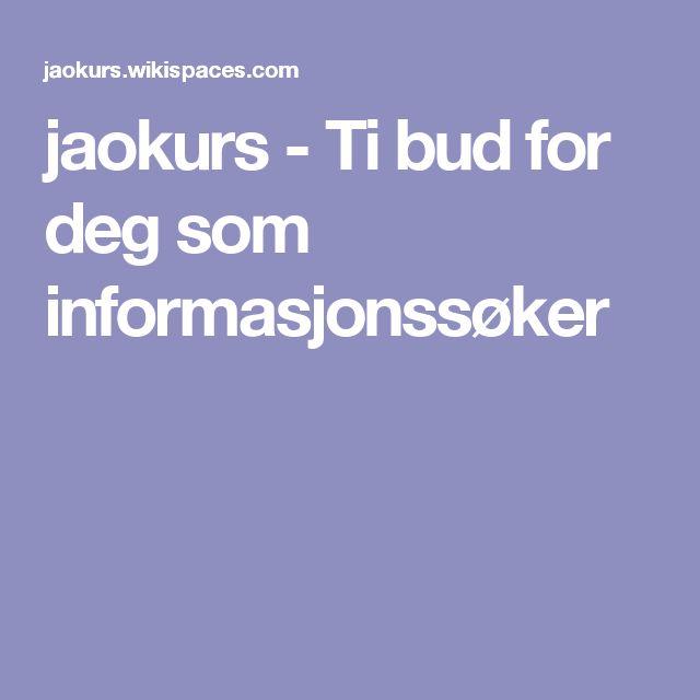 jaokurs - Ti bud for deg som informasjonssøker