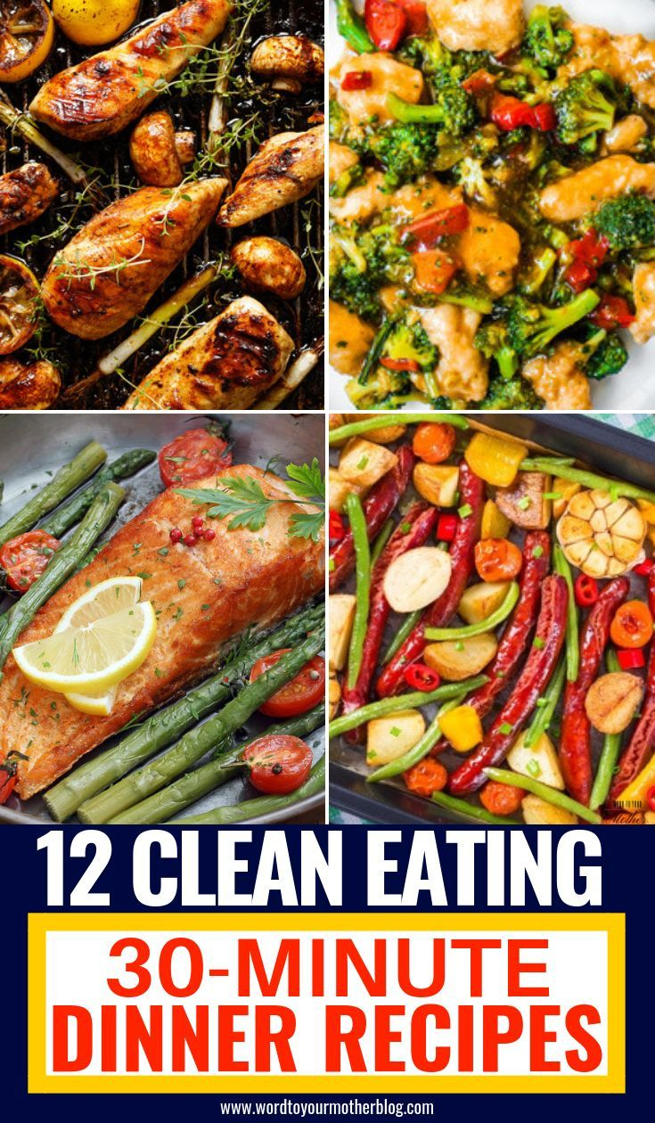 12 Straightforward Clear Consuming Dinner Recipes Prepared To Eat In 30 Minutes