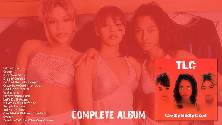 TLC - Crazy Sexy Cool (Complete Album) - CrazySexyCool (Full Album)