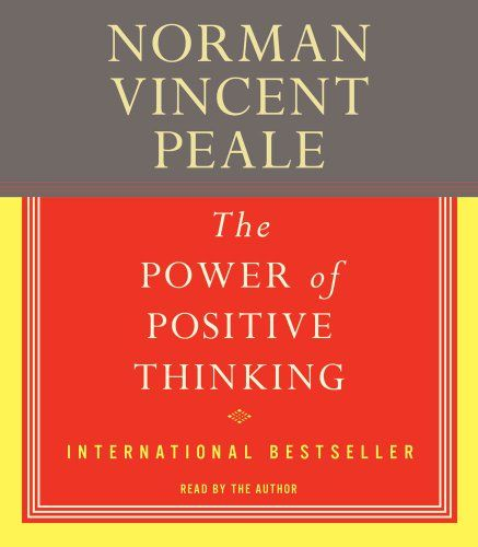 The Power of Positive Thinking by Dr. Norman Vincent Peale.  My favorite of dr peales books