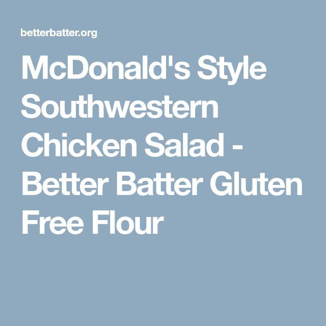 McDonald's Style Southwestern Chicken Salad - Better Batter Gluten Free Flour
