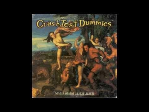 ▶ Crash Test Dummies - Mmm Mmm Mmm Mmm (HQ) - YouTube