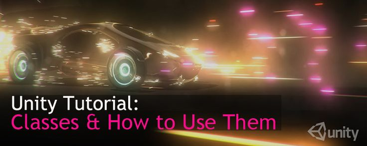 Unity Tutorial: Classes and How to Use Them