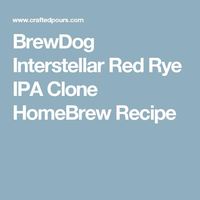 BrewDog Interstellar Red Rye IPA Clone HomeBrew Recipe