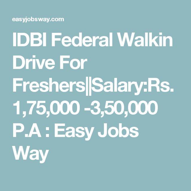IDBI Federal Walkin Drive For Freshers||Salary:Rs.1,75,000 -3,50,000 P.A : Easy Jobs Way