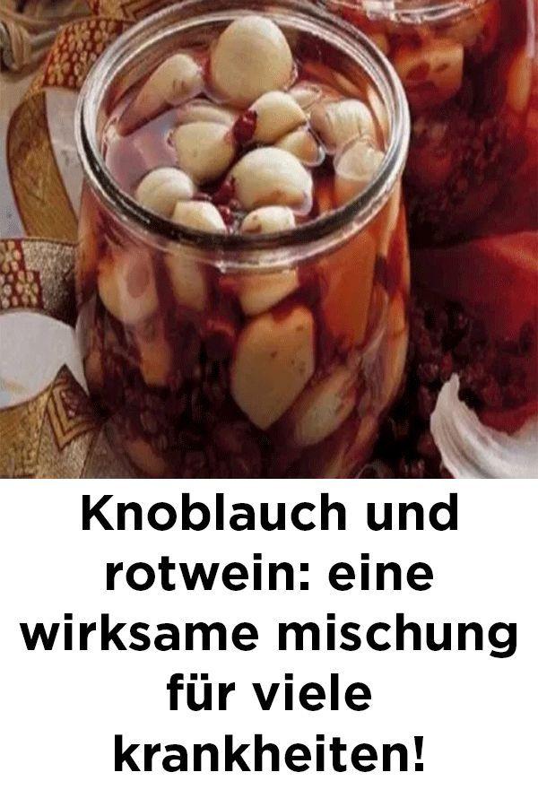 Knoblauch und rotwein: eine wirksame mischung für viele krankheiten! Ilse Hippler