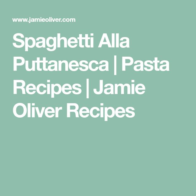 Spaghetti Alla Puttanesca | Pasta Recipes | Jamie Oliver Recipes