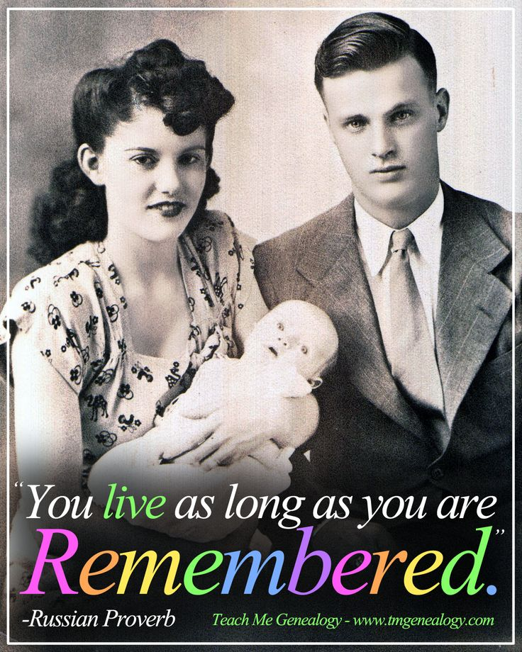 """Teach Me Genealogy: """"You Live as Long as You are Remembered."""""""