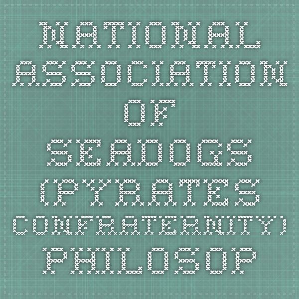 National Association of Seadogs (Pyrates Confraternity) - Philosophy