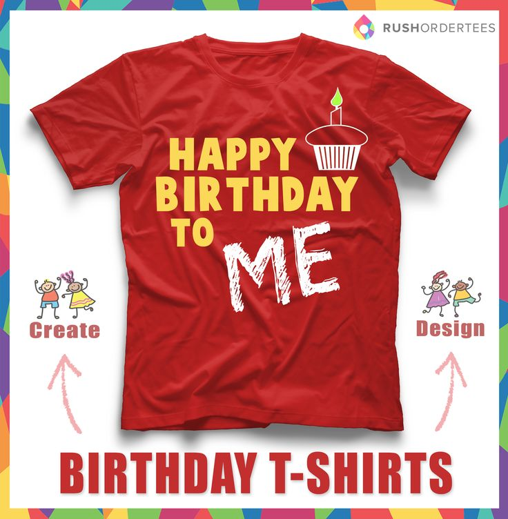 15 best images about birthday t shirt idea 39 s on pinterest for Create your t shirt online