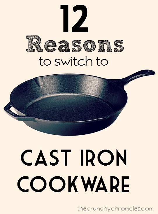 12 reasons to switch to cast iron cookware!