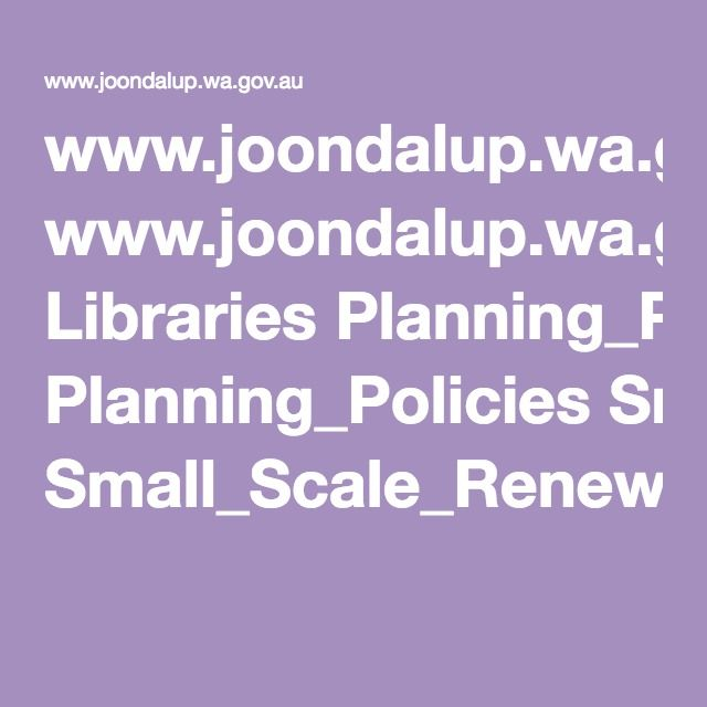 www.joondalup.wa.gov.au Libraries Planning_Policies Small_Scale_Renewable_Energy_Systems_Policy.pdf