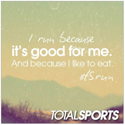 I run because it's good for me. And because I like to eat.  #TSrun
