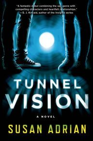 Tunnel Vision by  Susan Adrian --