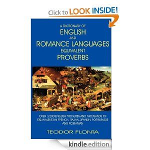 Amazon.com: A Dictionary of English and Romance Languages Equivalent Proverbs eBook: Teodor Flonta: Kindle Store