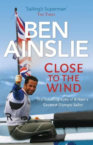 Auto-biography of Olympic sailor Ben Ainslie.