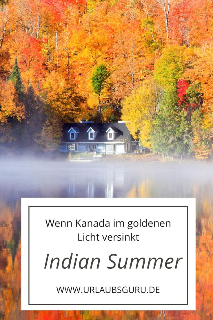 Der Indian Summer, in Deutschland auch goldener Herbst genannt, ist die Zeit zwischen September und Oktober, in der die Blätter sich golden verfärben und die Sonne noch scheint - die womöglich beste Reisezeit für Kanada!
