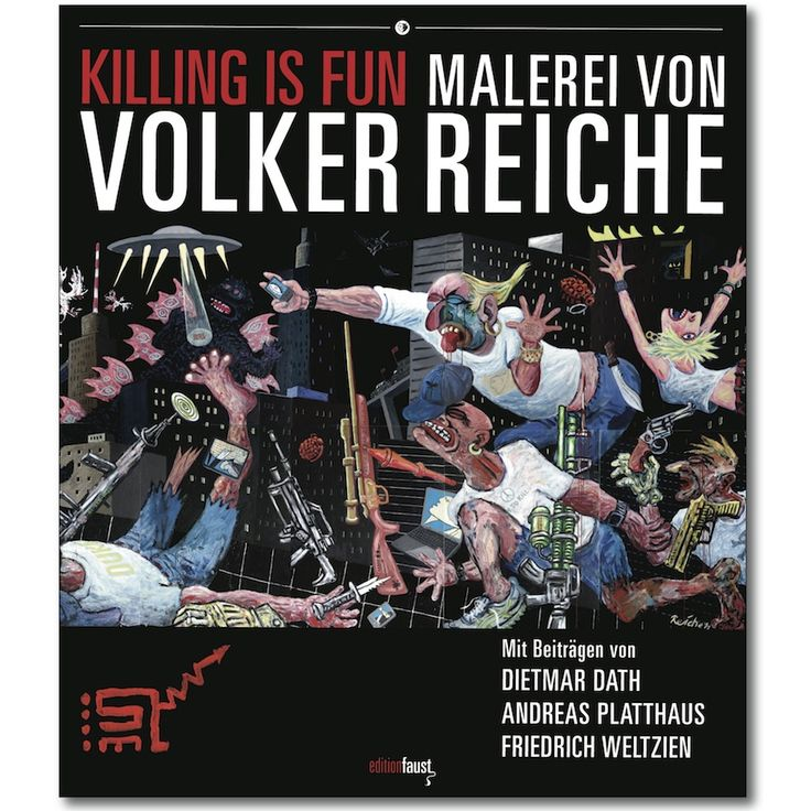 Neuerscheinung: Killing Is Fun - Malerei von Volker Reiche