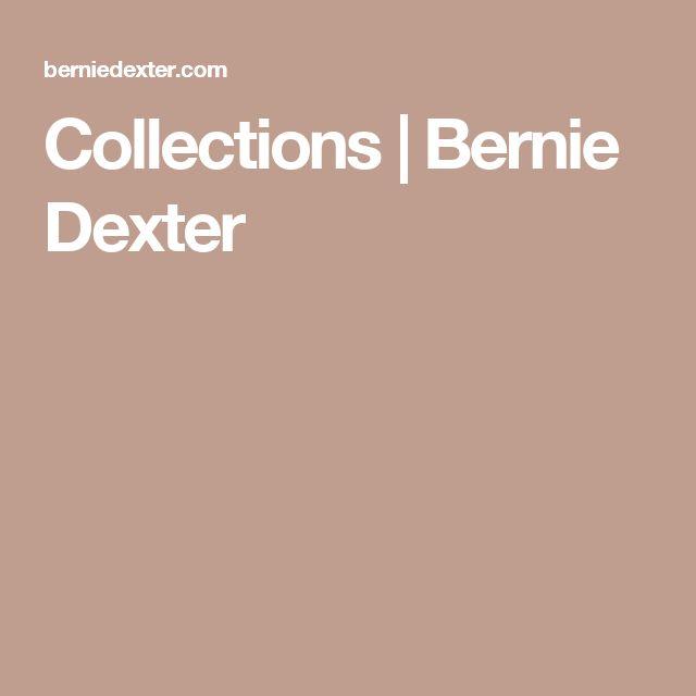 Collections | Bernie Dexter