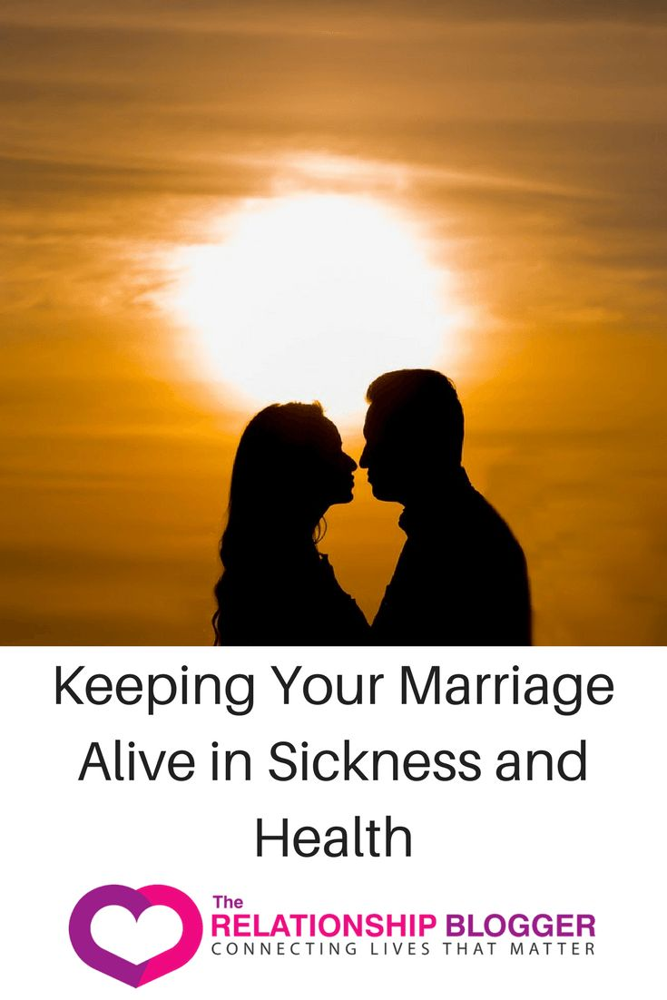 Keeping Your Marriage Alive in Sickness and Health