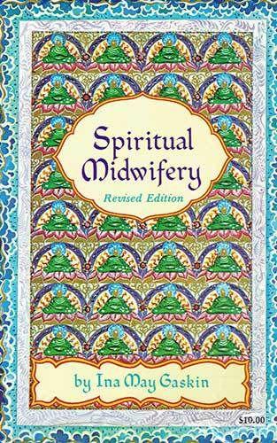 Spiritual Midwifery, Ina May Gaskin