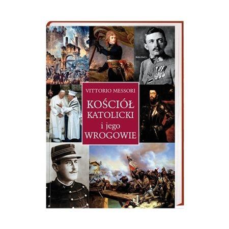 Kościół katolicki i jego wrogowie - Vittorio Messori : Książka
