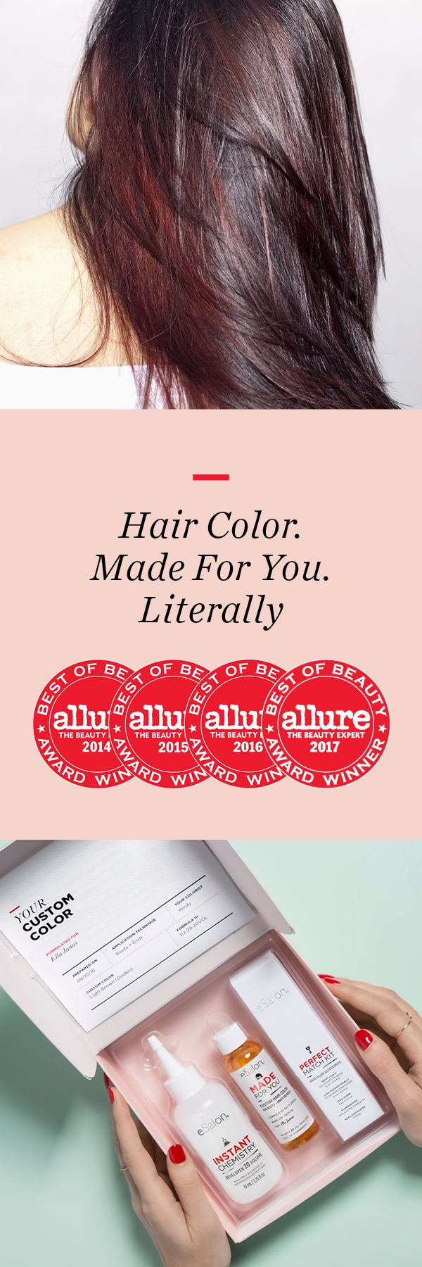 The first and only of its kind, our customized hair color is formulated-to-order for better color and better coverage. See why Allure awarded us Best Home Color, four years in a row.