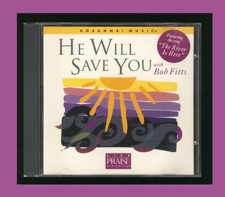 Hosanna Music - He Will Save You with Bob Fitts (CD 1996) Praise & Worship CCM #Gospel