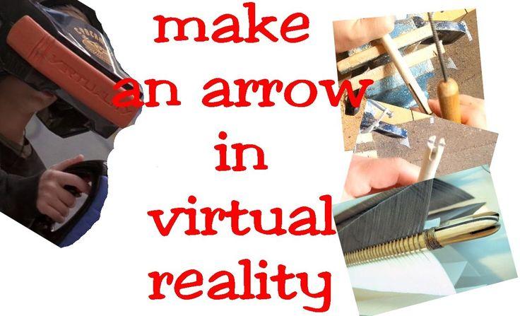 HOW TO MAKE A MEDIEVAL ARROW in Virtual Reality POV