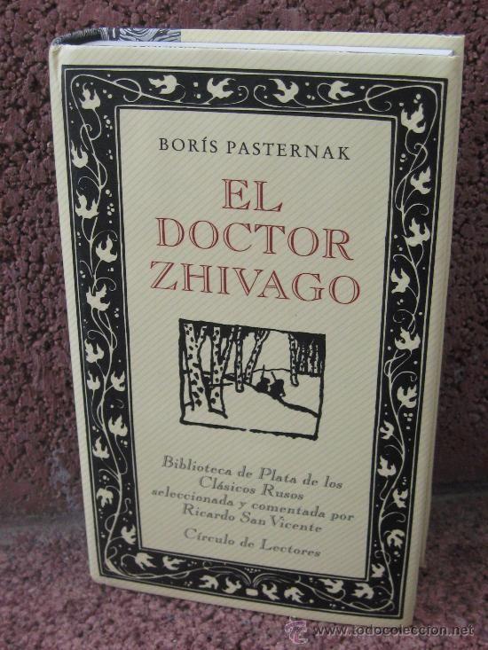 EL DOCTOR ZHIVAGO.BORIS PASTERNAK.BIBLIOTECA PLATA CLASICOS RUSOS.CIRCULO DE LECTORES (Libros de lance (posteriores a 1936) - Literatura - Narrativa - Clásicos)