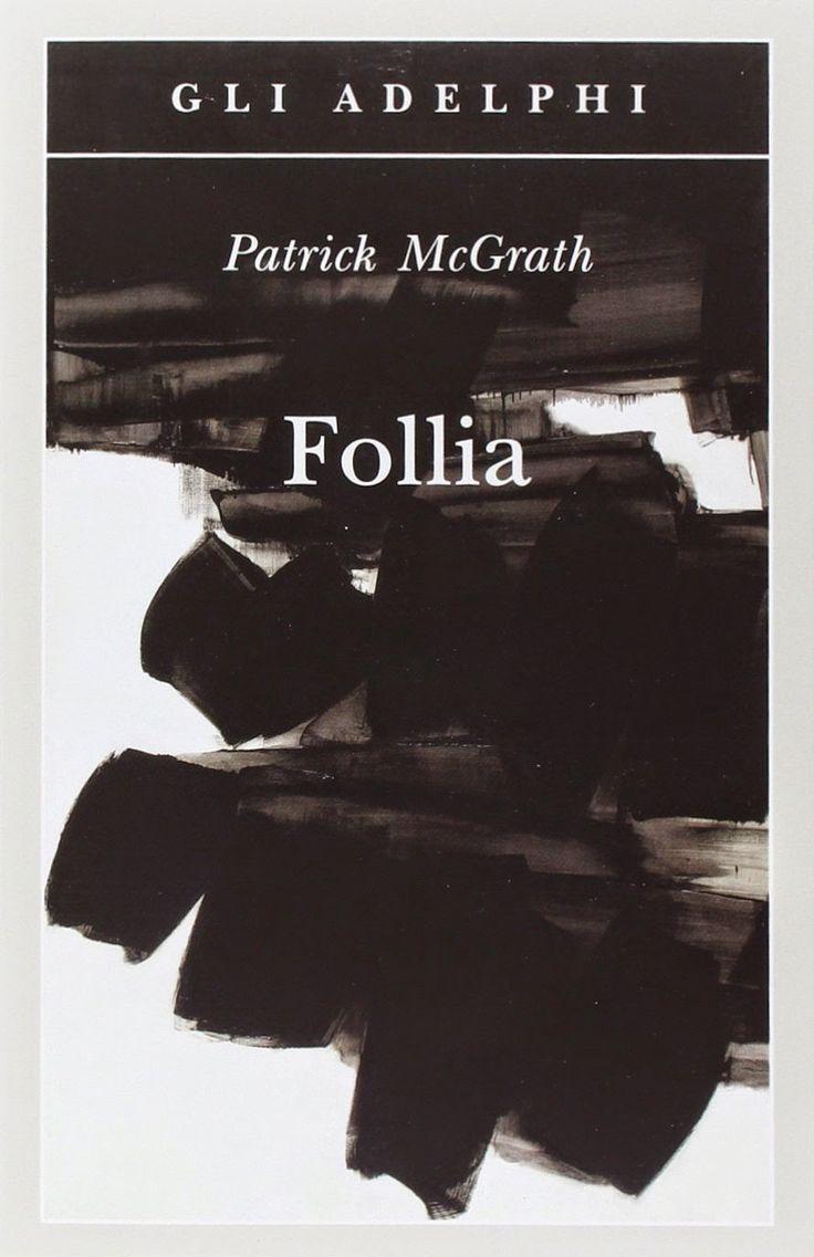 Leggere In Silenzio: ADOTTA UN LIBRO #14 : Follia di Patrick McGrath