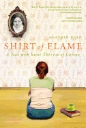 Shirt of Flame by Heather King. A review by Amy Welborn ~ Looks interesting