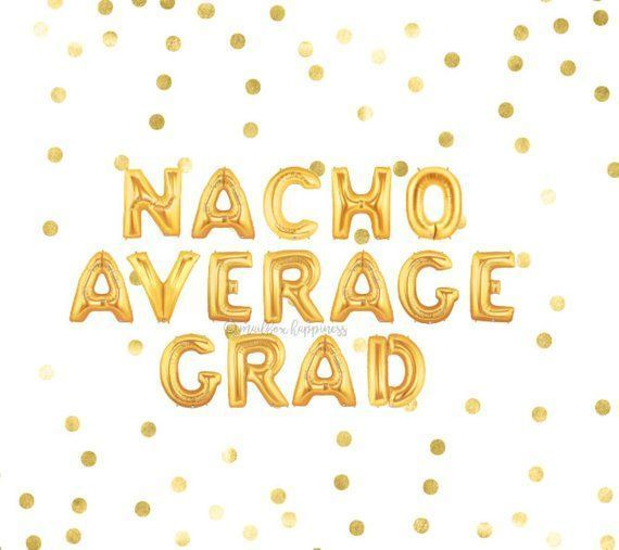 Nacho Average Grad Balloons, Graduation Balloons, Graduation Party Decor, Balloon Garland, Gold Balloons, Balloon Banner, Letter Balloon - #average #b...