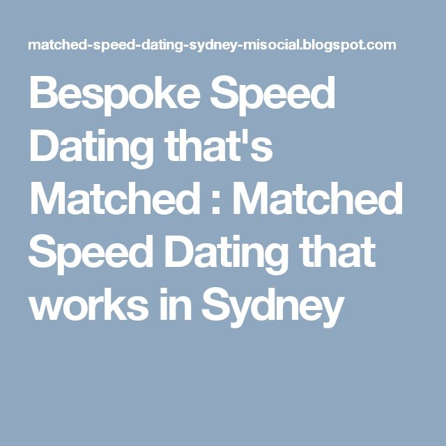 Bespoke Speed Dating that's Matched : Matched Speed Dating that works in Sydney