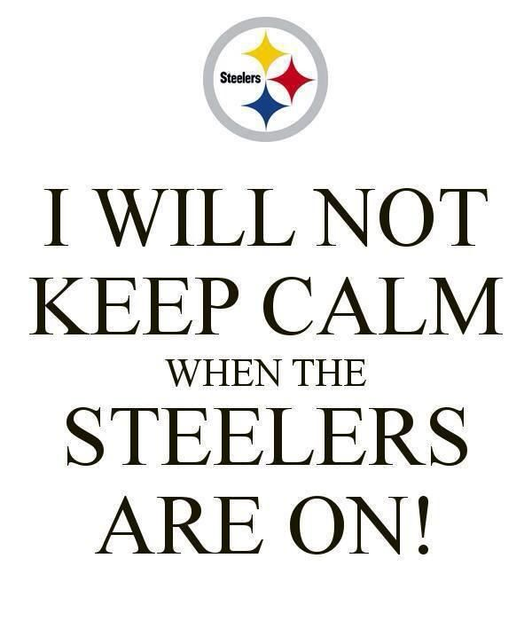 I have a feeling this may be more the case this year than any other year...but it's okay--I love the Steelers, win or lose.