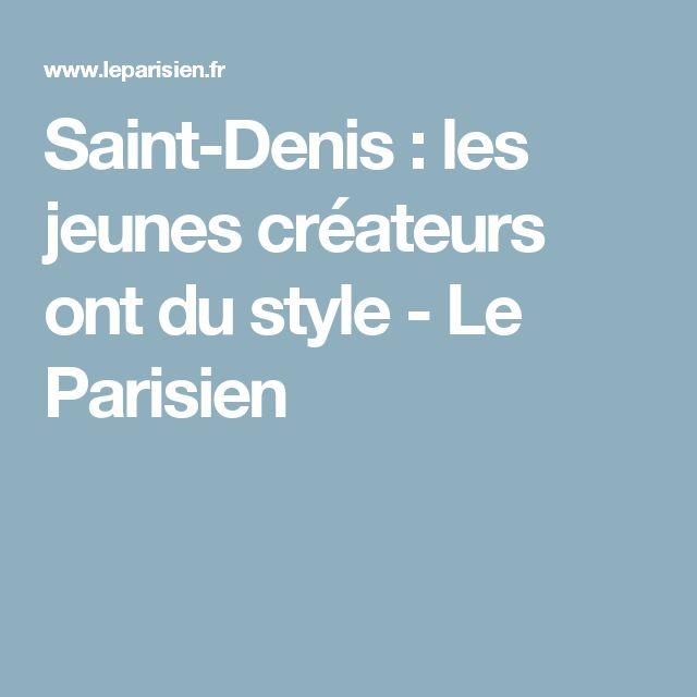 Saint-Denis : les jeunes créateurs ont du style - Le Parisien