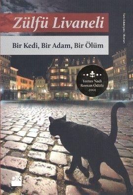 """Zülfü Livaneli – Bir Kedi, Bir Adam, Bir Ölüm PDF e-kitap indir (E Book) """"Gerçek bir şaheser! Teknik ve psikolojik olarak mükemmel! Öldürmek mi bağışlamak mı ikilemini en iyi veren roman."""" Yaşar Kemal """"Arkadaşlarım"""