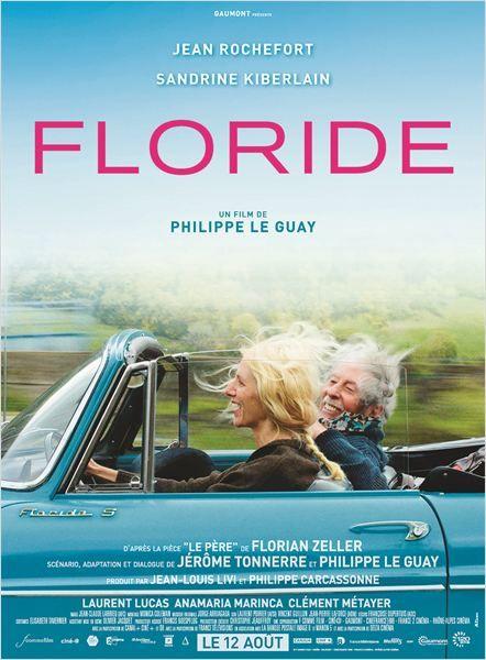 Floride (2015 août ) de Philippe Le Guay. Pourquoi pas ce film émouvant pour une reprise de bonnes habitudes !
