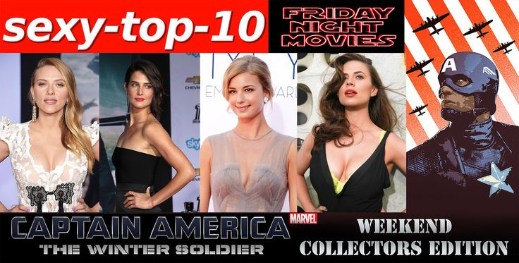 CAPTAIN AMERICA: THE WINTER SOLDIER - SEXY-TOP-10: FRIDAY NIGHT MOVIES WITH SCARLETT JOHANSSON + COBIE SMULDERS + EMILY VANCAMP + HAYLEY ATWELL + MORE!