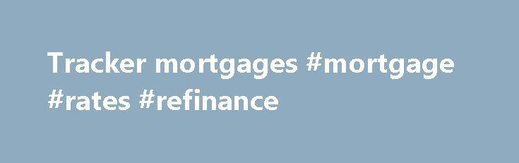 Tracker mortgages #mortgage #rates #refinance http://mortgages.remmont.com/tracker-mortgages-mortgage-rates-refinance/  #mortgage rate tracker # Updated cookies policy – you'll see this message only once. Barclays uses cookies on this website. They help us to know a little bit about you and how you use our website, which improves the browsing … Continue reading →