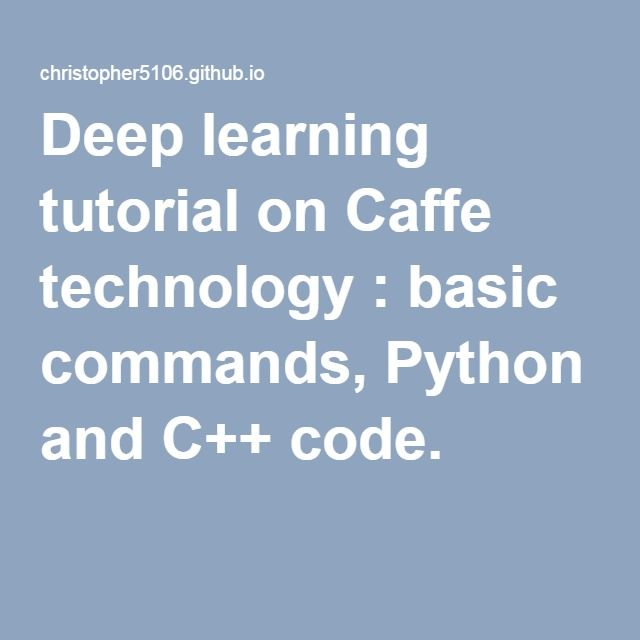 12 best deep learning images on pinterest data science deep deep learning tutorial on caffe technology basic commands python and c code fandeluxe Images
