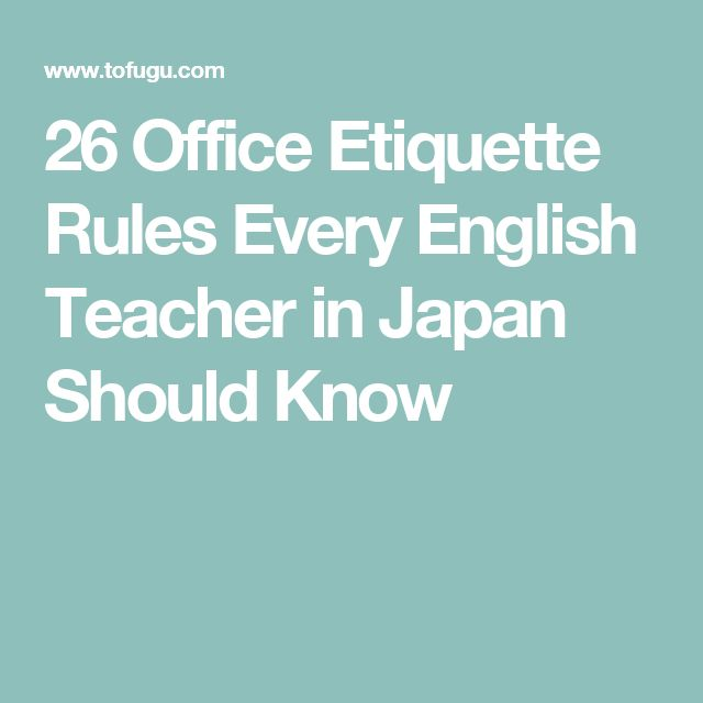 26 Office Etiquette Rules Every English Teacher in Japan Should Know